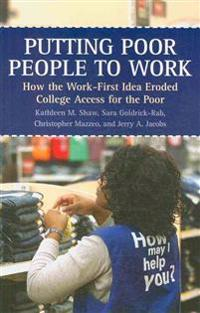 Putting Poor People to Work