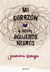 Mi Corazan y Otros Agujeros Negros / My Heart and Other Black Holes