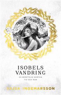 Isobels vandring : en berättelse bortom tid och rum