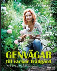 Genvägar till vacker trädgård : tänk som en trädgårdsmästare