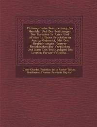 Philosophische Beschreibung Des Handels, Und Der Besitzungen Der Europaer in Asien Und Afrika: In Einen Fruchtbaren Auszug Gebracht, Mit Den Beobachtu