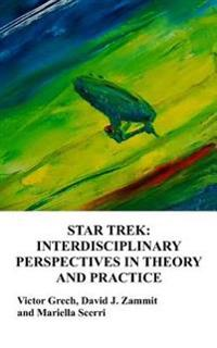 Star Trek: Interdisciplinary Perspectives in Theory and Practice