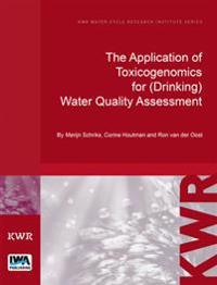 Application of Toxicogenomics for (Drinking) Water Quality Assessment