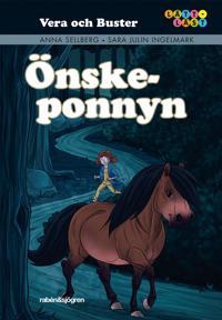 Vera & Buster. 1, Önske-ponnyn