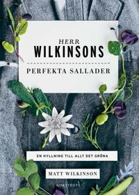Herr Wilkinsons perfekta sallader : en hyllning till allt det gröna