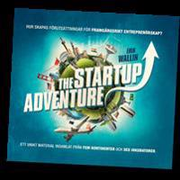 The startup adventure : världens entreprenörskap - hur skapas förutsättningar till ett framgångsrikt entreprenörskap? Ett unikt material insamlat från fem kontinenter och sex inkubatorer, för att lära av de främsta