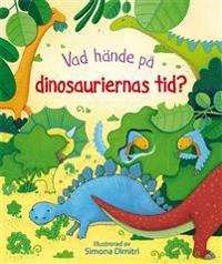 Vad hände på dinosauriernas tid?