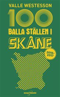 100 balla ställen i Skåne 2016-2017