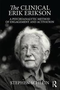 The Clinical Erik Erikson: A Psychoanalytic Method of Engagement and Activation