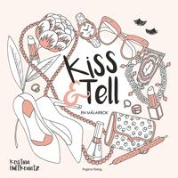 Kiss and Tell : En målarbok