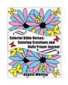 Colorful Bible Verses: Coloring Creations and Daily Prayer Journal