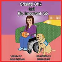 Original Orik and His Important Job