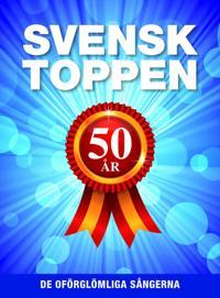 Svensktoppen 50 år : de oförglömliga sångerna