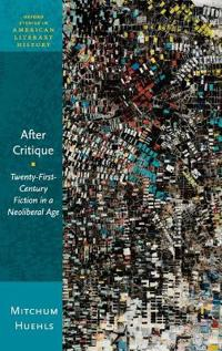 After critique - twenty-first-century fiction in a neoliberal age