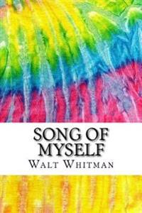 Song of Myself: Includes MLA Style Citations for Scholarly Secondary Sources, Peer-Reviewed Journal Articles and Critical Essays