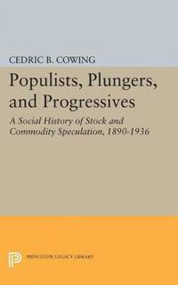 Populists, Plungers, and Progressives