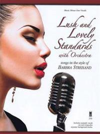 Lush and Lovely Standards with Orchestra: Songs in the Style of Barbra Streisand Music Minus One Vocals