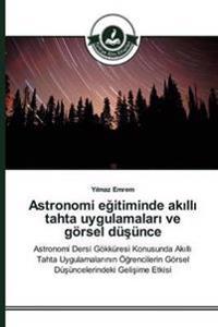 Astronomi E Itiminde AK LL Tahta Uygulamalar Ve Gorsel Du Unce