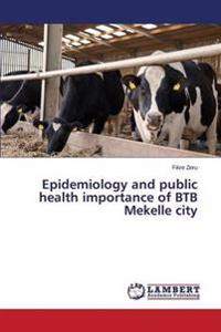 Epidemiology and Public Health Importance of Btb Mekelle City