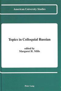 Topics in Colloquial Russian