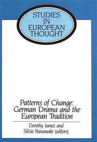 Patterns of Change: German Drama and the European Tradition: Essays in Honour of Ronald Peacock