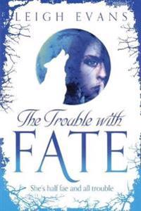 Trouble with fate
