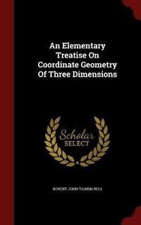 An Elementary Treatise on Coordinate Geometry of Three Dimensions