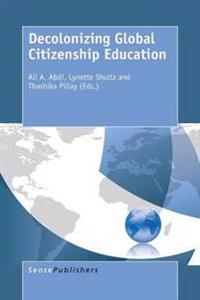 Decolonizing Global Citizenship Education