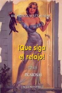 Que Siga El Relajo!: Poesias Picaronas