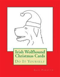 Irish Wolfhound Christmas Cards: Do It Yourself