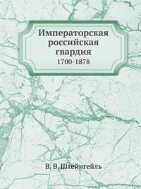 Imperatorskaya Rossijskaya Gvardiya 1700-1878