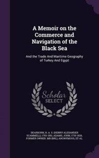 A Memoir on the Commerce and Navigation of the Black Sea