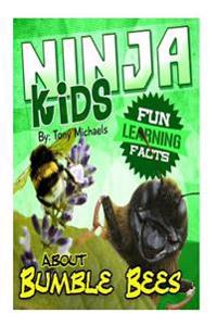 Fun Learning Facts about Bumble Bees: Illustrated Fun Learning for Kids