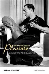 The Trouble with Pleasure - Aaron Schuster - böcker (9780262528597)     Bokhandel