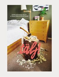 Tälj! : En bok om trä, knivar och yxor