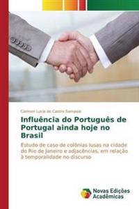 Influencia Do Portugues de Portugal Ainda Hoje No Brasil