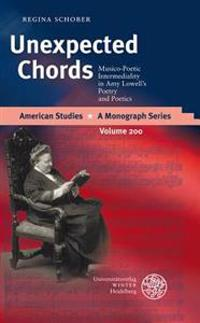 Unexpected Chords: Musico-Poetic Intermediality in Amy Lowell's Poetry and Poetics