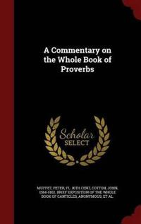 A Commentary on the Whole Book of Proverbs
