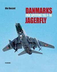 Danmarks jagerfly - fra Spitfire til F-16