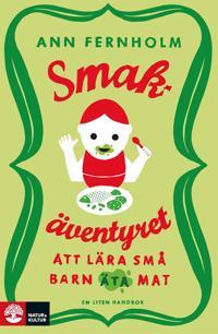 Smakäventyret : att lära små barn äta mat