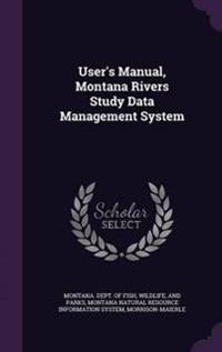 User's Manual, Montana Rivers Study Data Management System