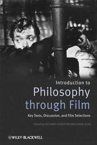 Introducing Philosophy Through Film: Key Texts, Discussion, and Film Selections