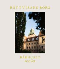 Rättvisans borg : Rådhuset 100 år
