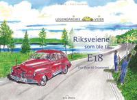 Riksveiene som ble til E18 - Tore H. Wiik, Per Johansen | Ridgeroadrun.org