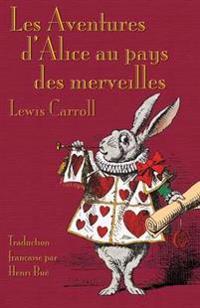 Les Aventures D'Alice Au Pays Des Merveilles - Lewis Carroll - böcker (9781782011316)     Bokhandel