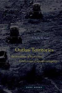 Outlaw Territories: Environments of Insecurity/Architectures of Counterinsurgency