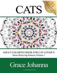 Adult Coloring Book for Cat Lovers: Stress Relieving Patterns Volume 1 (8.5x11)