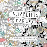 Alfabetets magiska värld : en målarbok för hela familjen