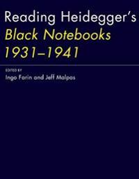 Reading Heidegger's Black Notebooks 1931--1941