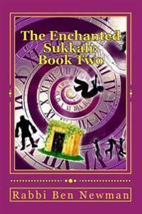 The Enchanted Sukkah: Book Two: The Integrity of Isaac